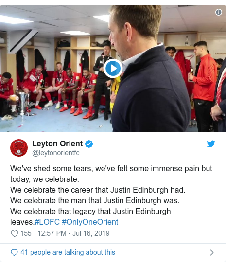 Twitter post by @leytonorientfc: We've shed some tears, we've felt some immense pain but today, we celebrate. We celebrate the career that Justin Edinburgh had. We celebrate the man that Justin Edinburgh was. We celebrate that legacy that Justin Edinburgh leaves.#LOFC #OnlyOneOrient
