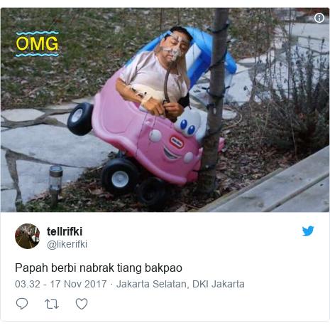 Twitter pesan oleh @likerifki: Papah berbi nabrak tiang bakpao