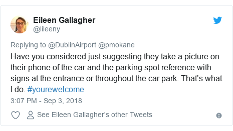 Twitter post by @lileeny: Have you considered just suggesting they take a picture on their phone of the car and the parking spot reference with signs at the entrance or throughout the car park. That's what I do. #yourewelcome