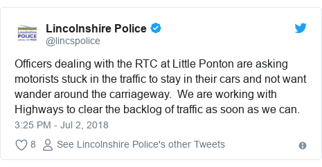 Twitter post by @lincspolice: Officers dealing with the RTC at Little Ponton are asking motorists stuck in the traffic to stay in their cars and not want wander around the carriageway.  We are working with Highways to clear the backlog of traffic as soon as we can.