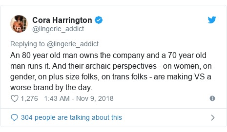 Twitter post by @lingerie_addict: An 80 year old man owns the company and a 70 year old man runs it. And their archaic perspectives - on women, on gender, on plus size folks, on trans folks - are making VS a worse brand by the day.