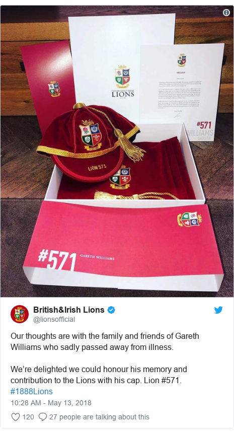 Twitter post by @lionsofficial: Our thoughts are with the family and friends of Gareth Williams who sadly passed away from illness. We're delighted we could honour his memory and contribution to the Lions with his cap. Lion #571. #1888Lions