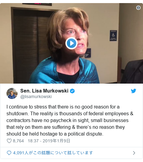 Twitter post by @lisamurkowski: I continue to stress that there is no good reason for a shutdown. The reality is thousands of federal employees & contractors have no paycheck in sight, small businesses that rely on them are suffering & there's no reason they should be held hostage to a political dispute.