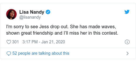 Twitter post by @lisanandy: I'm sorry to see Jess drop out. She has made waves, shown great friendship and I'll miss her in this contest.