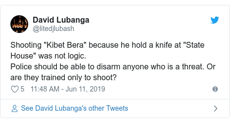 """Ujumbe wa Twitter wa @litedjlubash: Shooting """"Kibet Bera"""" because he hold a knife at """"State House"""" was not logic. Police should be able to disarm anyone who is a threat. Or are they trained only to shoot?"""