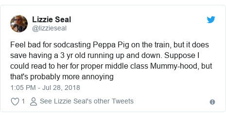 Twitter post by @lizzieseal: Feel bad for sodcasting Peppa Pig on the train, but it does save having a 3 yr old running up and down. Suppose I could read to her for proper middle class Mummy-hood, but that's probably more annoying