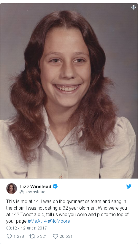 Twitter допис, автор: @lizzwinstead: This is me at 14. I was on the gymnastics team and sang in the choir.  I was not dating a 32 year old man. Who were you at 14? Tweet a pic, tell us who you were and pic to the top of your page #MeAt14 #NoMoore