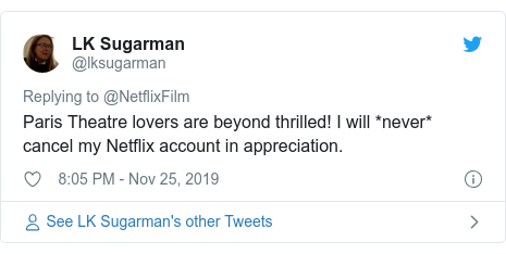 Twitter post by @lksugarman: Paris Theatre lovers are beyond thrilled! I will *never* cancel my Netflix account in appreciation.