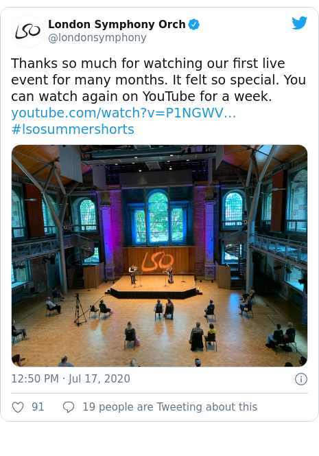 Twitter post by @londonsymphony: Thanks so much for watching our first live event for many months. It felt so special. You can watch again on YouTube for a week.  #lsosummershorts