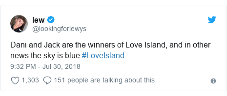 Twitter post by @lookingforlewys: Dani and Jack are the winners of Love Island, and in other news the sky is blue #LoveIsland
