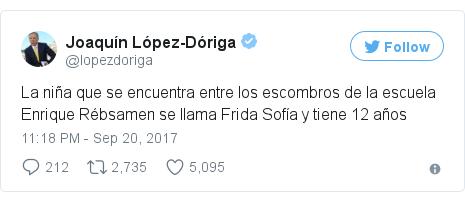Twitter post by @lopezdoriga: La niña que se encuentra entre los escombros de la escuela Enrique Rébsamen se llama Frida Sofía y tiene 12 años