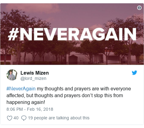 Twitter post by @lord_mizen: #NeverAgain my thoughts and prayers are with everyone affected, but thoughts and prayers don't stop this from happening again!