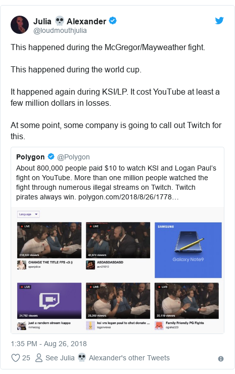 Twitter post by @loudmouthjulia: This happened during the McGregor/Mayweather fight.This happened during the world cup.It happened again during KSI/LP. It cost YouTube at least a few million dollars in losses.At some point, some company is going to call out Twitch for this.