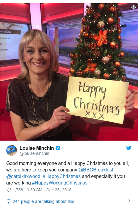 Twitter post by @louiseminchin: Good morning everyone and a Happy Christmas to you all, we are here to keep you company @BBCBreakfast @carolkirkwood  #HappyChristmas and especially if you are working #HappyWorkingChristmas