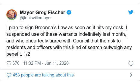 Twitter post by @louisvillemayor: I plan to sign Breonna's Law as soon as it hits my desk. I suspended use of these warrants indefinitely last month, and wholeheartedly agree with Council that the risk to residents and officers with this kind of search outweigh any benefit. 1/2