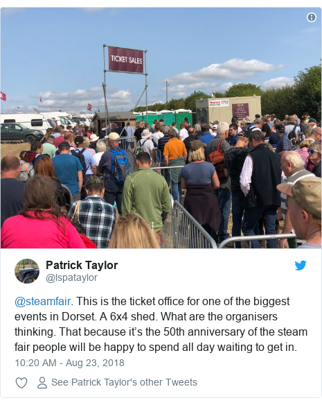 Twitter post by @lspataylor: @steamfair. This is the ticket office for one of the biggest events in Dorset. A 6x4 shed. What are the organisers thinking. That because it's the 50th anniversary of the steam fair people will be happy to spend all day waiting to get in.