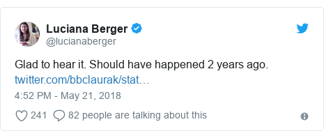 Twitter post by @lucianaberger: Glad to hear it. Should have happened 2 years ago.