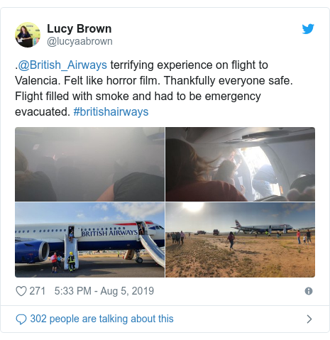 Twitter post by @lucyaabrown: .@British_Airways terrifying experience on flight to Valencia. Felt like horror film. Thankfully everyone safe. Flight filled with smoke and had to be emergency evacuated. #britishairways