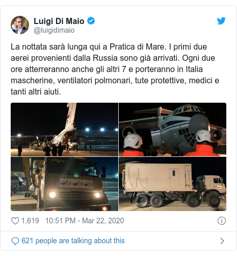 Twitter post by @luigidimaio: La nottata sarà lunga qui a Pratica di Mare. I primi due aerei provenienti dalla Russia sono già arrivati. Ogni due ore atterreranno anche gli altri 7 e porteranno in Italia mascherine, ventilatori polmonari, tute protettive, medici e tanti altri aiuti.
