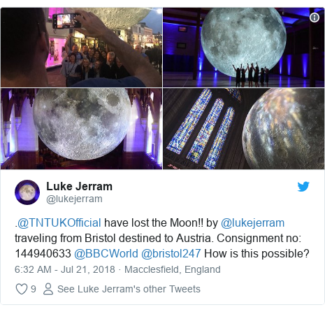 Twitter post by @lukejerram: .@TNTUKOfficial have lost the Moon!! by @lukejerram traveling from Bristol destined to Austria. Consignment no  144940633 @BBCWorld @bristol247 How is this possible?