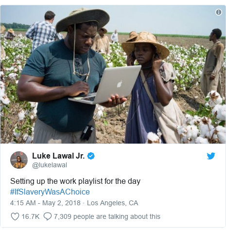 Twitter post by @lukelawal: Setting up the work playlist for the day #IfSlaveryWasAChoice