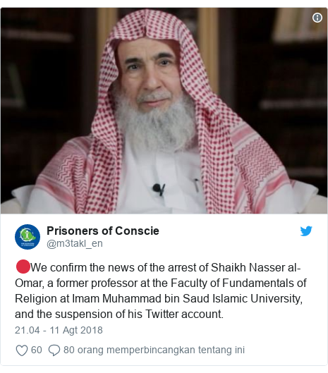 Twitter pesan oleh @m3takl_en: 🔴We confirm the news of the arrest of Shaikh Nasser al-Omar, a former professor at the Faculty of Fundamentals of Religion at Imam Muhammad bin Saud Islamic University, and the suspension of his Twitter account.