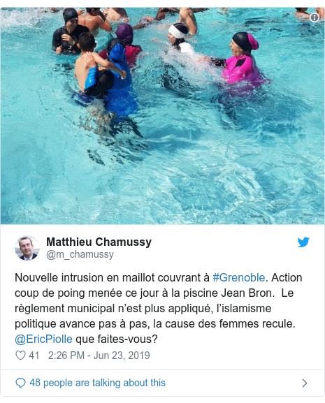 Twitter post by @m_chamussy: Nouvelle intrusion en maillot couvrant à #Grenoble. Action coup de poing menée ce jour à la piscine Jean Bron.  Le règlement municipal n'est plus appliqué, l'islamisme politique avance pas à pas, la cause des femmes recule. @EricPiolle que faites-vous?