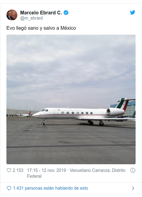 Publicación de Twitter por @m_ebrard: Evo llegó sano y salvo a México