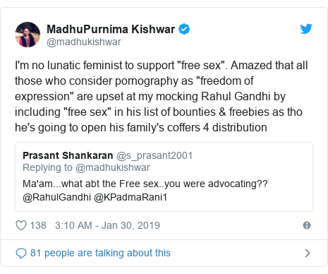"Twitter post by @madhukishwar: I'm no lunatic feminist to support ""free sex"". Amazed that all those who consider pornography as ""freedom of expression"" are upset at my mocking Rahul Gandhi by including ""free sex"" in his list of bounties & freebies as tho he's going to open his family's coffers 4 distribution"