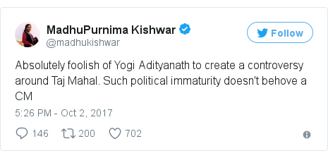 Twitter post by @madhukishwar: Absolutely foolish of Yogi Adityanath to create a controversy around Taj Mahal. Such political immaturity doesn't behove a CM