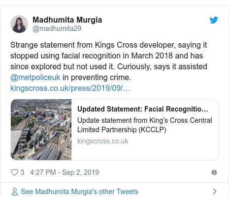 Twitter post by @madhumita29: Strange statement from Kings Cross developer, saying it stopped using facial recognition in March 2018 and has since explored but not used it. Curiously, says it assisted @metpoliceuk in preventing crime.