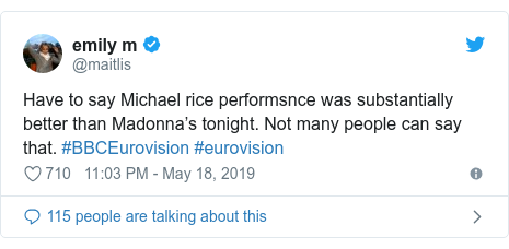 Twitter post by @maitlis: Have to say Michael rice performsnce was substantially better than Madonna's tonight. Not many people can say that. #BBCEurovision #eurovision