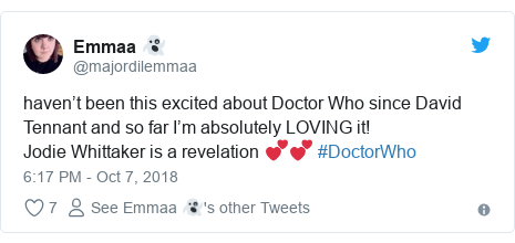 Twitter post by @majordilemmaa: haven't been this excited about Doctor Who since David Tennant and so far I'm absolutely LOVING it! Jodie Whittaker is a revelation 💕💕 #DoctorWho