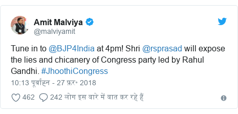 ट्विटर पोस्ट @malviyamit: Tune in to @BJP4India at 4pm! Shri @rsprasad will expose the lies and chicanery of Congress party led by Rahul Gandhi. #JhoothiCongress