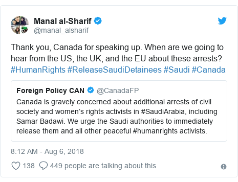 Twitter post by @manal_alsharif: Thank you, Canada for speaking up. When are we going to hear from the US, the UK, and the EU about these arrests? #HumanRights #ReleaseSaudiDetainees #Saudi #Canada