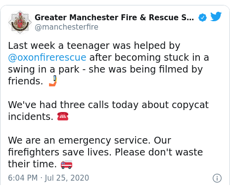 Twitter post by @manchesterfire: Last week a teenager was helped by @oxonfirerescue after becoming stuck in a swing in a park - she was being filmed by friends. 🤳We've had three calls today about copycat incidents. ☎️We are an emergency service. Our firefighters save lives. Please don't waste their time. 🚒