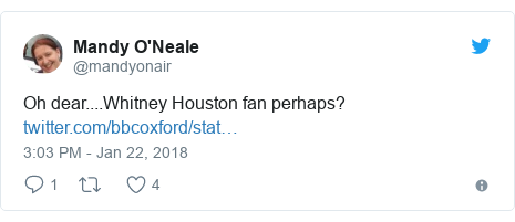 Twitter post by @mandyonair: Oh dear....Whitney Houston fan perhaps?
