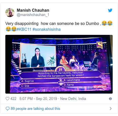 Twitter post by @manishchauhan_1: Very disappointing  how can someone be so Dumbo ,😂😂😂😂#KBC11 #sonakshisinha