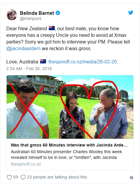 Twitter post by @manjusrii: Dear New Zealand 🇳🇿, our best mate, you know how everyone has a creepy Uncle you need to avoid at Xmas parties? Sorry we got him to interview your PM. Please tell @jacindaardern we reckon it was gross.Love, Australia 🇦🇺