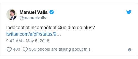 Twitter post by @manuelvalls: Indécent et incompétent.Que dire de plus?