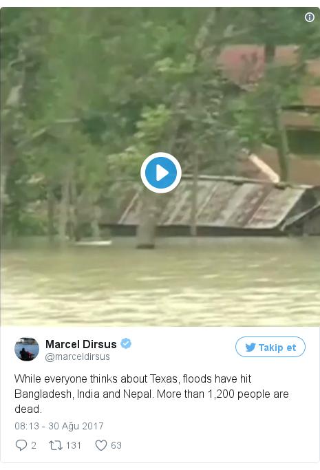 @marceldirsus tarafından yapılan Twitter paylaşımı: While everyone thinks about Texas, floods have hit Bangladesh, India and Nepal. More than 1,200 people are dead. pic.twitter.com/xLg1arLt5d