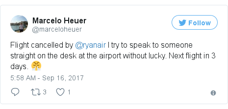 Twitter post by @marceloheuer: Flight cancelled by @ryanair I try to speak to someone straight on the desk at the airport without lucky. Next flight in 3 days. 😤