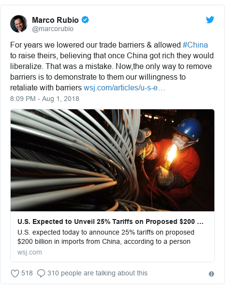 Twitter post by @marcorubio: For years we lowered our trade barriers & allowed #China to raise theirs, believing that once China got rich they would liberalize. That was a mistake. Now,the only way to remove barriers is to demonstrate to them our willingness to retaliate with barriers