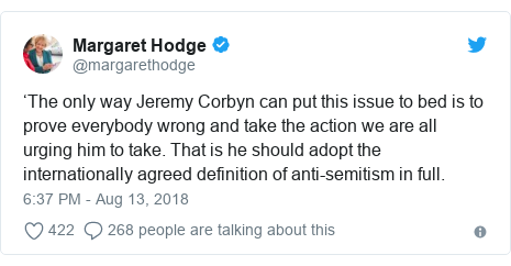 Twitter post by @margarethodge: 'The only way Jeremy Corbyn can put this issue to bed is to prove everybody wrong and take the action we are all urging him to take. That is he should adopt the internationally agreed definition of anti-semitism in full.