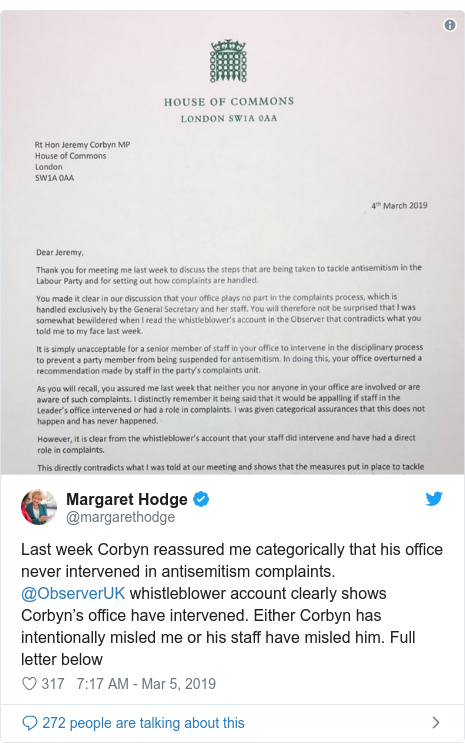 Twitter post by @margarethodge: Last week Corbyn reassured me categorically that his office never intervened in antisemitism complaints. @ObserverUK whistleblower account clearly shows Corbyn's office have intervened. Either Corbyn has intentionally misled me or his staff have misled him. Full letter below