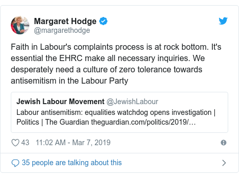 Twitter post by @margarethodge: Faith in Labour's complaints process is at rock bottom. It's essential the EHRC make all necessary inquiries. We desperately need a culture of zero tolerance towards antisemitism in the Labour Party