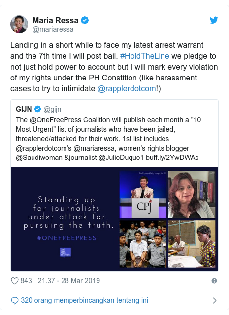 Twitter pesan oleh @mariaressa: Landing in a short while to face my latest arrest warrant and the 7th time I will post bail. #HoldTheLine we pledge to not just hold power to account but I will mark every violation of my rights under the PH Constition (like harassment cases to try to intimidate @rapplerdotcom!)