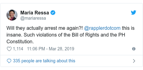 Twitter post by @mariaressa: Will they actually arrest me again?! @rapplerdotcom this is insane. Such violations of the Bill of Rights and the PH Constitution.