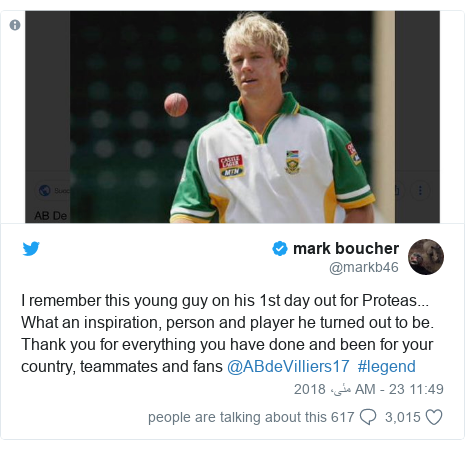 ٹوئٹر پوسٹس @markb46 کے حساب سے: I remember this young guy on his 1st day out for Proteas... What an inspiration, person and player he turned out to be. Thank you for everything you have done and been for your country, teammates and fans @ABdeVilliers17  #legend