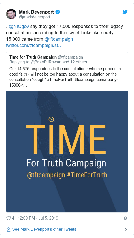 Twitter post by @markdevenport: . @NIOgov say they got 17,500 responses to their legacy consultation- according to this tweet looks like nearly 15,000 came from @tftcampaign